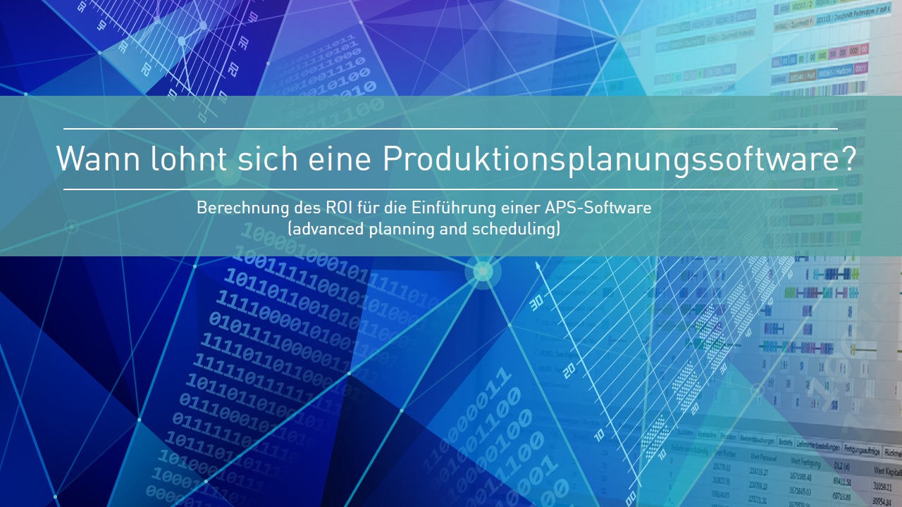 DUALIS Whitepaper APS - Wann lohnt sich ein Produktionsplanungssystem